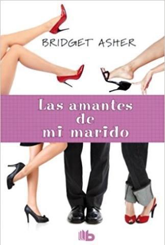 Las amantes de mi marido - Bridget Asher